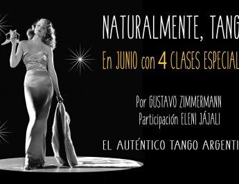 NATURALMENTE, TANGO! EN JUNIO CON 4 CLASES ESPECIALES!